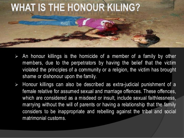 honor killing Faranza's husband's previous crime does not make her honor killing any less  wrong or significant what happened to faranza is a tragedy, and.