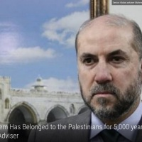 Mahmoud Abbas advisor; Jerusalem has belonged to the Palestinians for 5,000 years